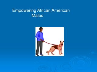 Empowering African American 		Males