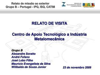 RELATO DE  VISITA Centro de Apoio Tecnológico a Indústria  Metalomecânica
