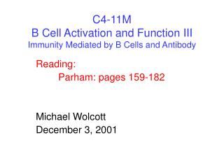 C4-11M  B Cell Activation and Function III Immunity Mediated by B Cells and Antibody