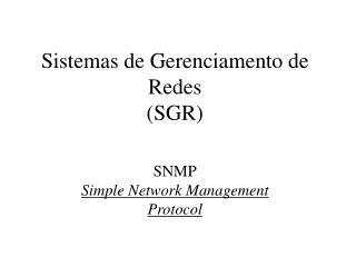 Sistemas de Gerenciamento de Redes (SGR)