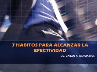 7 HABITOS PARA ALCANZAR LA EFECTIVIDAD