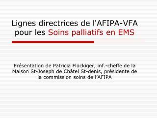 Objectifs sp�cifiques de l�AFIPA �VFA dans le domaine des Soins Palliatifs