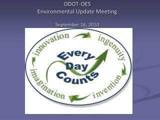 ODOT-OES Environmental Update Meeting  September 16, 2010