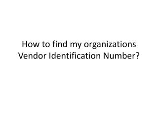 How to find my organizations Vendor Identification Number?