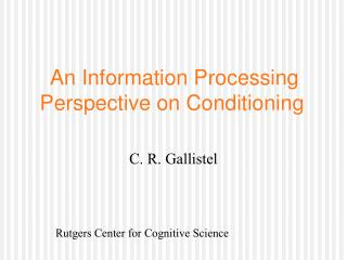 An Information Processing Perspective on Conditioning
