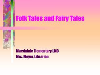 Folk Tales and Fairy Tales