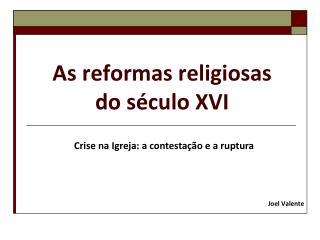 As reformas religiosas  do século XVI