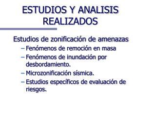 ESTUDIOS Y ANALISIS REALIZADOS