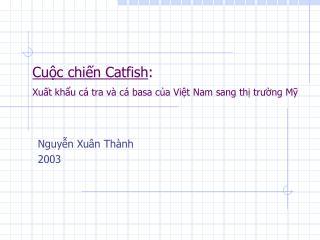 Cuộc chiến Catfish : Xuất khẩu cá tra và cá basa của Việt Nam sang thị trường Mỹ