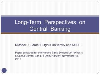 Long-Term  Perspectives  on  Central  Banking