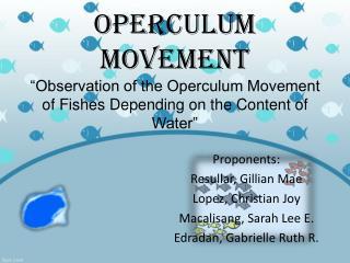 Proponents: Resullar, Gillian Mae Lopez, Christian Joy Macalisang, Sarah Lee E.