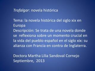 Trafalgar : novela histórica Tema: la novela histórica del siglo xix en Europa