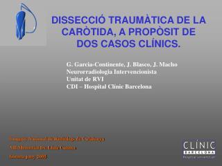 DISSECCIÓ TRAUMÀTICA DE LA CARÒTIDA, A PROPÒSIT DE DOS CASOS CLÍNICS.
