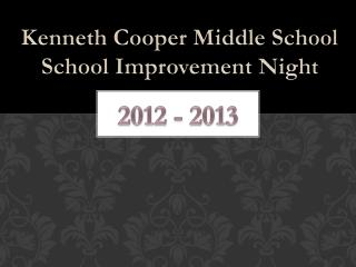 Kenneth Cooper Middle School School Improvement Night