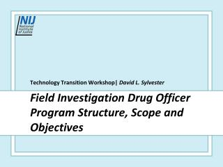 Field Investigation Drug Officer Program Structure, Scope and Objectives