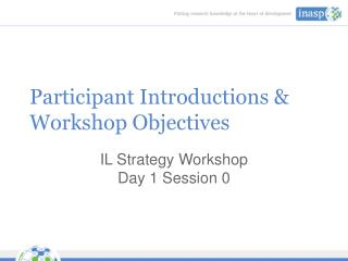 Participant Introductions & Workshop Objectives