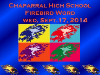 Chaparral High School Firebird Word 	wed, Sept.17, 2014