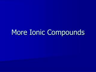More Ionic Compounds