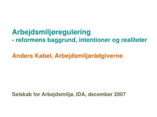 Arbejdsmiljøregulering - reformens baggrund, intentioner og realiteter