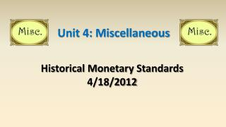 Historical Monetary Standards 4/18/2012
