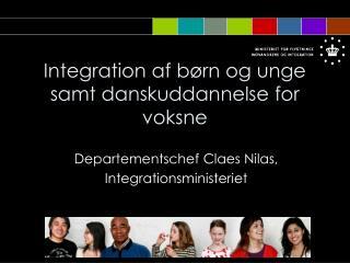Integration af b�rn og unge samt danskuddannelse for voksne