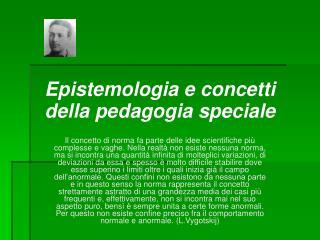 Epistemologia e concetti della pedagogia speciale