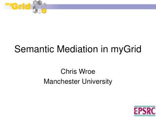 Semantic Mediation in myGrid