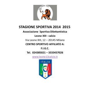 STAGIONE SPORTIVA 2014  2015 Associazione   Sportiva Dilettantistica Leone XIII - calcio