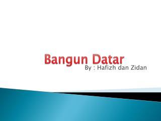 By :  Hafizh dan Zidan