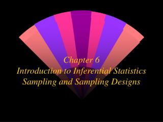 Chapter 6  Introduction to Inferential Statistics Sampling and Sampling Designs