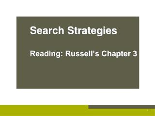 Search Strategies Reading: Russell's Chapter 3