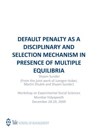DEFAULT PENALTY AS A DISCIPLINARY AND SELECTION MECHANISM IN PRESENCE OF MULTIPLE EQUILIBRIA