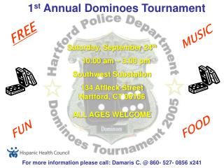 1 st  Annual Dominoes Tournament
