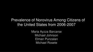 Prevalence of Norovirus Among Citizens of the United States from 2006-2007