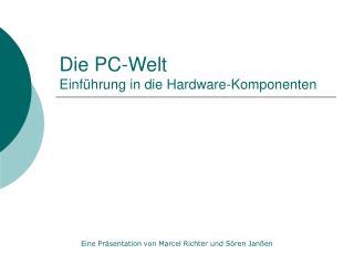 Die PC-Welt Einf�hrung in die Hardware-Komponenten