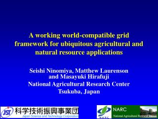 Seishi Ninomiya, Matthew Laurenson and Masayuki Hirafuji National Agricultural Research Center