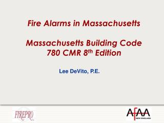 Fire Alarms in Massachusetts Massachusetts Building Code 780 CMR 8 th  Edition