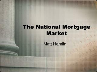 The National Mortgage Market