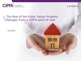 The Role of the Public Sector Property Manager from a CIPFA point of view
