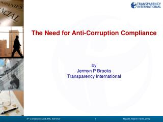 The Need for Anti-Corruption Compliance by Jermyn P Brooks Transparency International