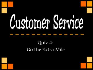 Quiz 4: Go the Extra Mile