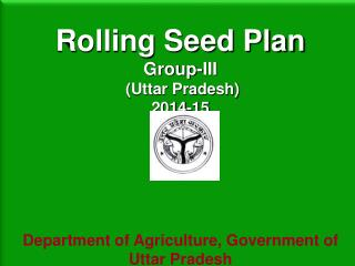 Rolling Seed Plan Group-III  (Uttar Pradesh) 2014-15