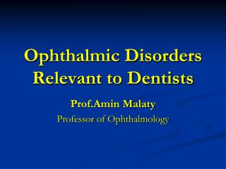 Ophthalmic Disorders Relevant to Dentists
