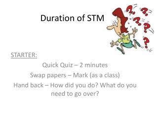 Duration of STM