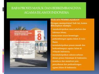 BAB 8 PROSES MASUK DAN BERKEMBANGNYA  AGAMA ISLAM DI INDONESIA