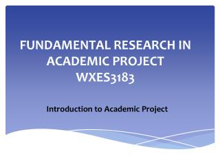 FUNDAMENTAL RESEARCH IN ACADEMIC PROJECT  WXES3183