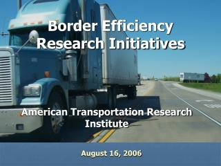 Border Efficiency Research Initiatives