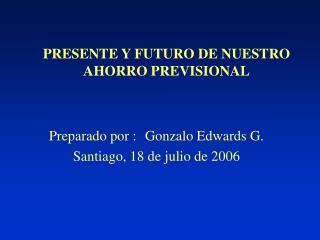 PRESENTE Y FUTURO DE NUESTRO AHORRO PREVISIONAL