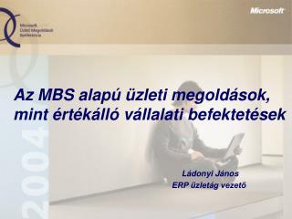 Az MBS alapú üzleti megoldások, mint értékálló vállalati befektetések