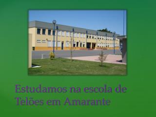 Estudamos na escola de Tel�es em Amarante